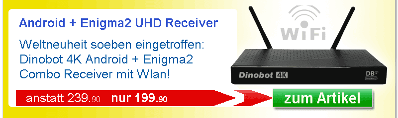 Dinobot 4K Android + E2 Receiver mit HiSilicon Chip